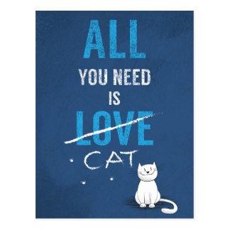 Todo lo que usted necesita es un gato:) postal