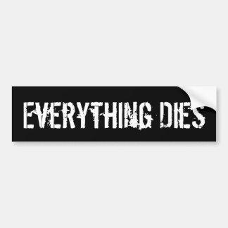 Todo muere pegatina para coche