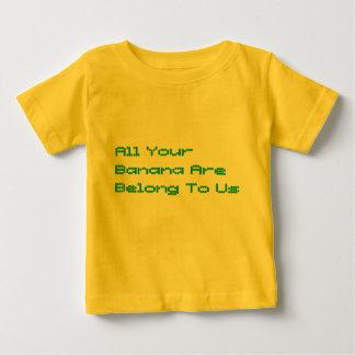 Todo su plátano es pertenece a nosotros camiseta