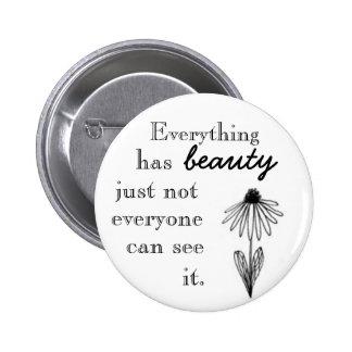 Todo tiene belleza apenas no que cada uno puede ve chapa redonda 5 cm