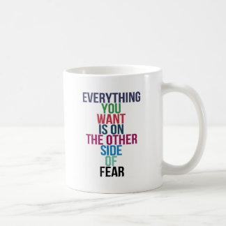 Todo usted Want está en el otro lado del miedo Taza De Café