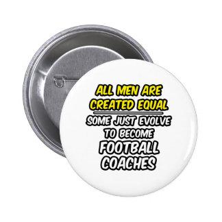 Todos los hombres son entrenadores de fútbol cread pin