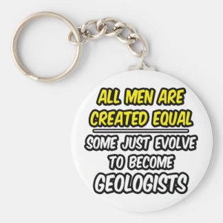 Todos los hombres son geólogos creados del igual… llavero redondo tipo chapa