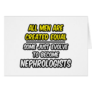 Todos los hombres son nefrólogos creados del igual tarjeta