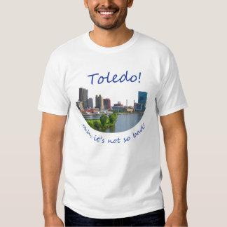 ¡Toledo! Ehh, no es tan malo Camisetas