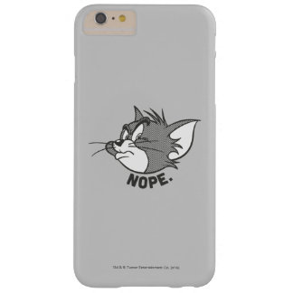 Tom y Jerry el | Tom dice Nope Funda Barely There iPhone 6 Plus