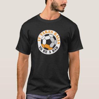 Toma bolas para ser un PAPÁ (el balón de fútbol) Camiseta