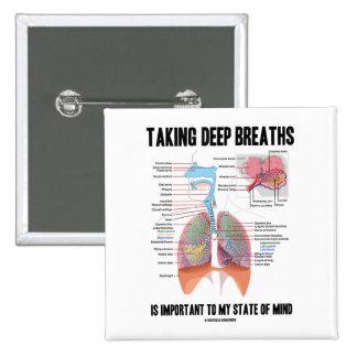 Tomar las respiraciones profundas es importante chapa cuadrada
