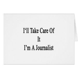 Tomaré el cuidado de él que soy periodista