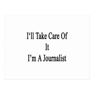 Tomaré el cuidado de él que soy periodista postal