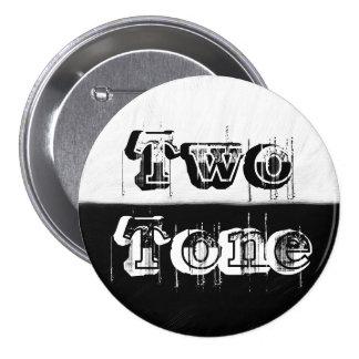 Tono dos - blanco y negro pin