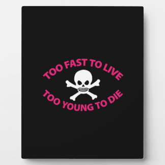 Too fast to live Too young to die Black ED. Placa Expositora
