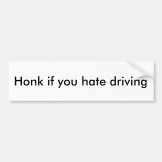 Toque la bocina si usted odia conducir a la pegatina para coche