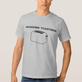 Tostadoras de Frakking Camisetas
