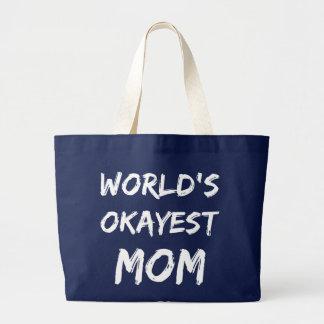 Tote de la mamá de Okayest del mundo Bolso De Tela Grande