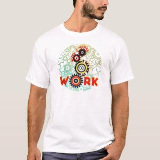 """""""trabaja porque hago que trabaja """" camiseta"""