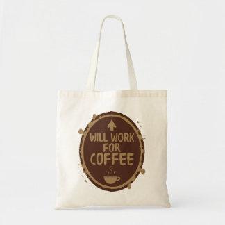Trabajará para el café bolso de tela