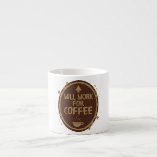 Trabajará para el café taza de espresso