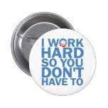 Trabajo difícilmente así que usted no hace tuvo pin