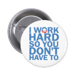Trabajo difícilmente así que usted no hace tuvo qu pin