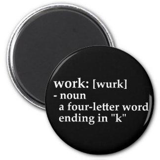 Trabajo: una conclusión de la palabra de la cuatro imán redondo 5 cm