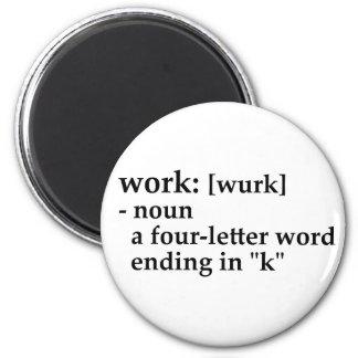 Trabajo: una conclusión de la palabra de la cuatro iman de nevera