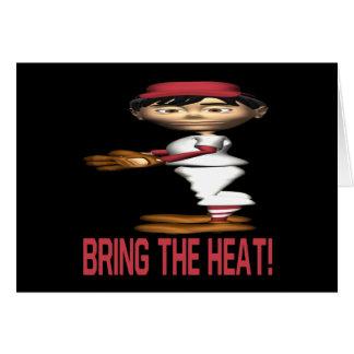 Traiga el calor tarjeta