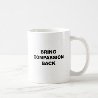 Traiga la compasión detrás taza de café