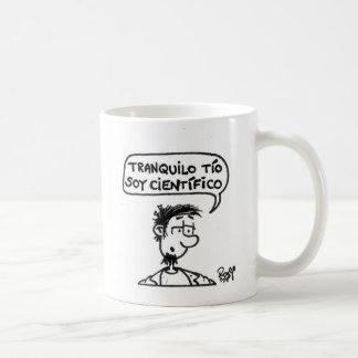 Tranquilo tío, soy científico. taza de café