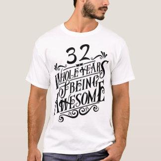 Treinta y dos años enteros de ser impresionante camiseta