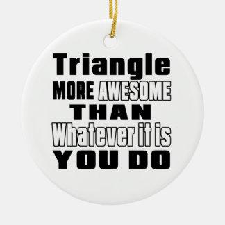 Triángulo más impresionante lo que usted lo hace adorno redondo de cerámica