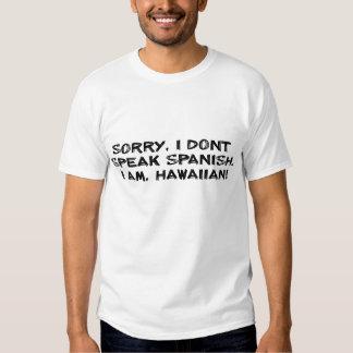 Triste, no hablo español… Soy hawaiano Camisetas