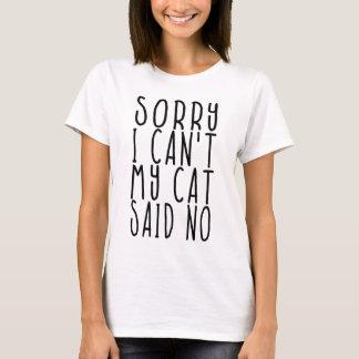 Triste no puedo mi gato dije no camiseta