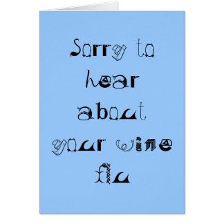 Triste oír hablar su gripe del vino tarjeta de felicitación