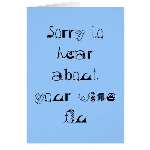 Triste oír hablar su gripe del vino tarjeta