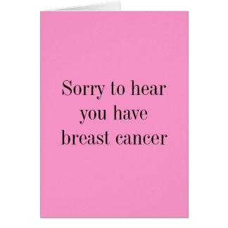 Triste oírle tener cáncer de pecho tarjeta de felicitación