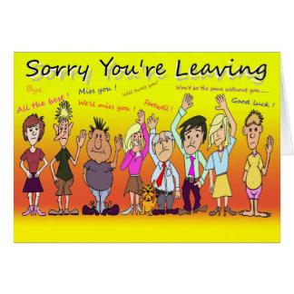 Triste usted está dejando el dibujo animado tarjeta de felicitación