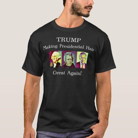 ¡Triunfo - haciendo el pelo presidencial GRANDE Camiseta