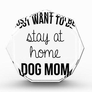 Trofeo Acrílico Mamá casera del perro
