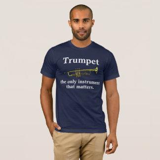 Trompeta: el único instrumento que importa camiseta