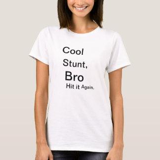 Truco fresco, Bro Camiseta