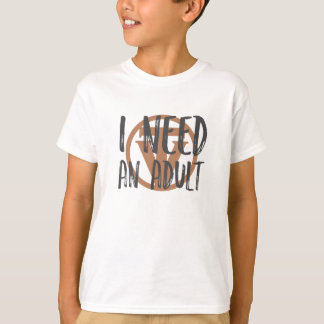 ¡TrueVanguard - necesito y adulto! - Camiseta de