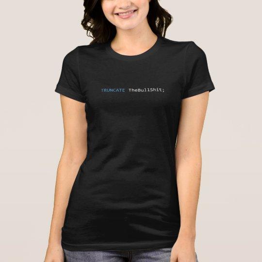 Trunque el bullshit - la camisa de las mujeres -