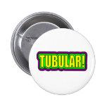 ¡Tubular! (argot de los años 80) Pin