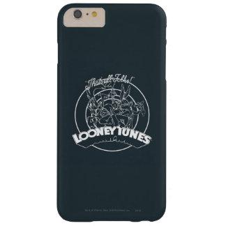TUNES™ LOONEY que es toda la gente Funda Para iPhone 6 Plus Barely There