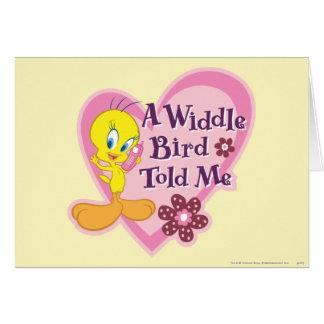"""Tweety """"un pájaro de Widdle me dijo """" Tarjeta"""