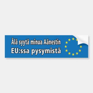 UE de Aänestin del minua del syytä de Älä: Pegatina Para Coche