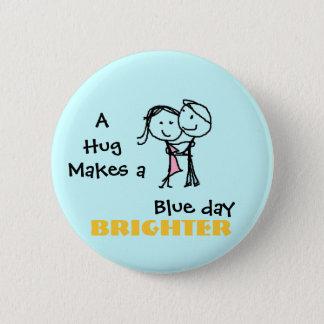 Un abrazo hace un día azul más brillante chapa redonda de 5 cm