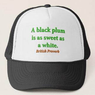 Un ciruelo negro está como dulce - proverbio gorra de camionero