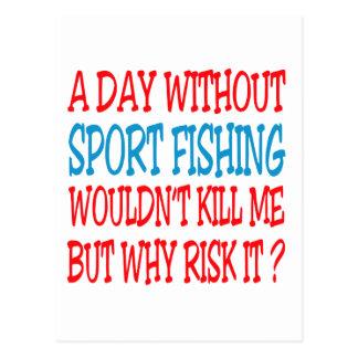 Un día sin la pesca deportiva no mataría me sino a postal